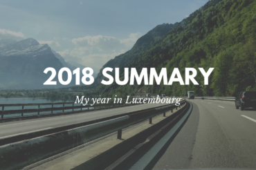 2018 summary – my year in Luxembourg (and 11 other countries…)
